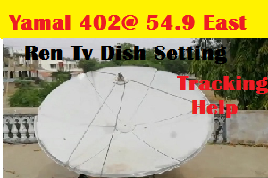 ren tv dish setting in india| yamal 402 @ 54.9e dish tracking