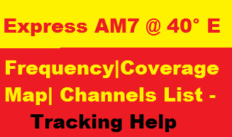 Express AM7 @ 40° East Frequency ,channels list, Coverage map and tracking help